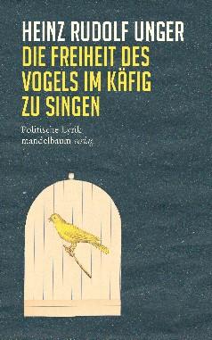 DIe Freiheit des Vogels im Käfig zu singen