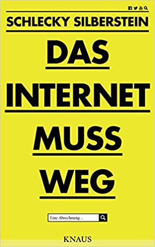 Das Internet muss weg